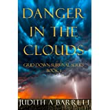 DANGER IN THE CLOUDS: A POST APOCALYTIC SURVIVAL THRILLER (GRID DOWN SURVIVAL SERIES Book 1)