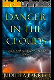 DANGER IN THE CLOUDS: A MAJOR ELLIOTT NOVEL (GRID DOWN SURVIVAL SERIES Book 1)