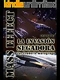 Mass Effect: la invasion segadora. (La guerra de los Segadores. nº 2)