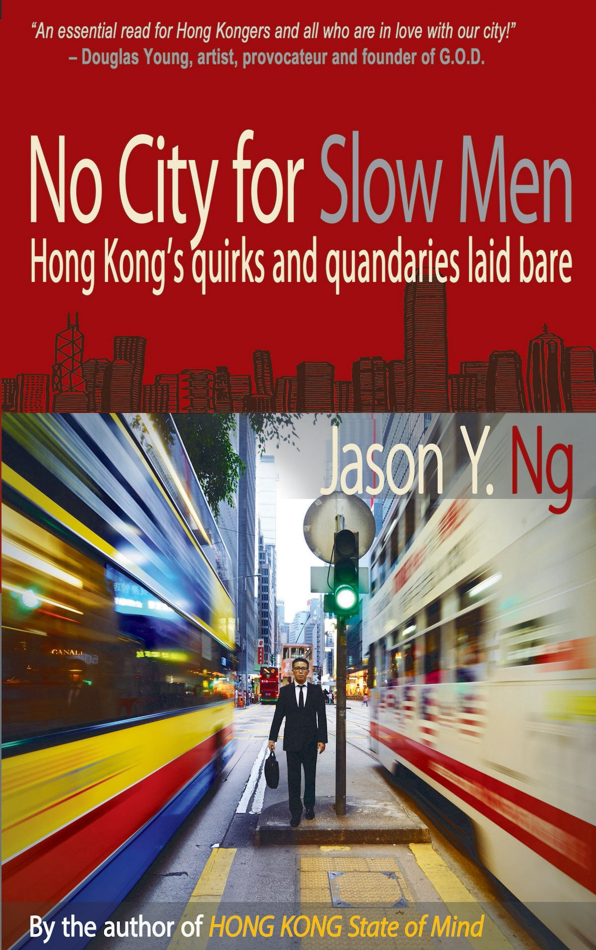 No City for Slow Men: Hong Kong's Quirks and Quandaries Laid Bare: Jason Y.  Ng: 9789881613875: Amazon.com: Books