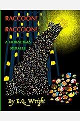 Raccoon! Raccoon!: A Christmas Miracle Paperback