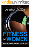 """Fitness for Women: Best Butt Workout Exercises: Top 50 Butt Exercises """"Get the A** you've Always Wanted"""" FREE BONUS: TOP 5 BUTT STRETCHES (English Edition)"""