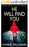 HE WILL FIND YOU an absolutely gripping crime thriller with a massive twist (Detective Maddie Ives Book 3)