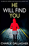 HE WILL FIND YOU an absolutely gripping crime thriller with a massive twist (Detective Maddie Ives Book 3) (English Edition)