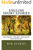 English Short Stories: Including 'The Boy That Runs' (CEFR Level B1+) (English Edition)