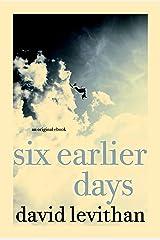 Six Earlier Days Kindle Edition