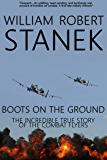 Boots on the Ground: Air War #4. The Incredible True Story of the Combat Flyers