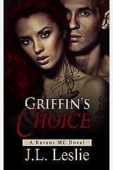 Griffin's Choice (Ravens MC Book 4) Kindle Edition
