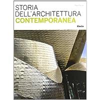 Storia dell'architettura contemporanea. Ediz. illustrata
