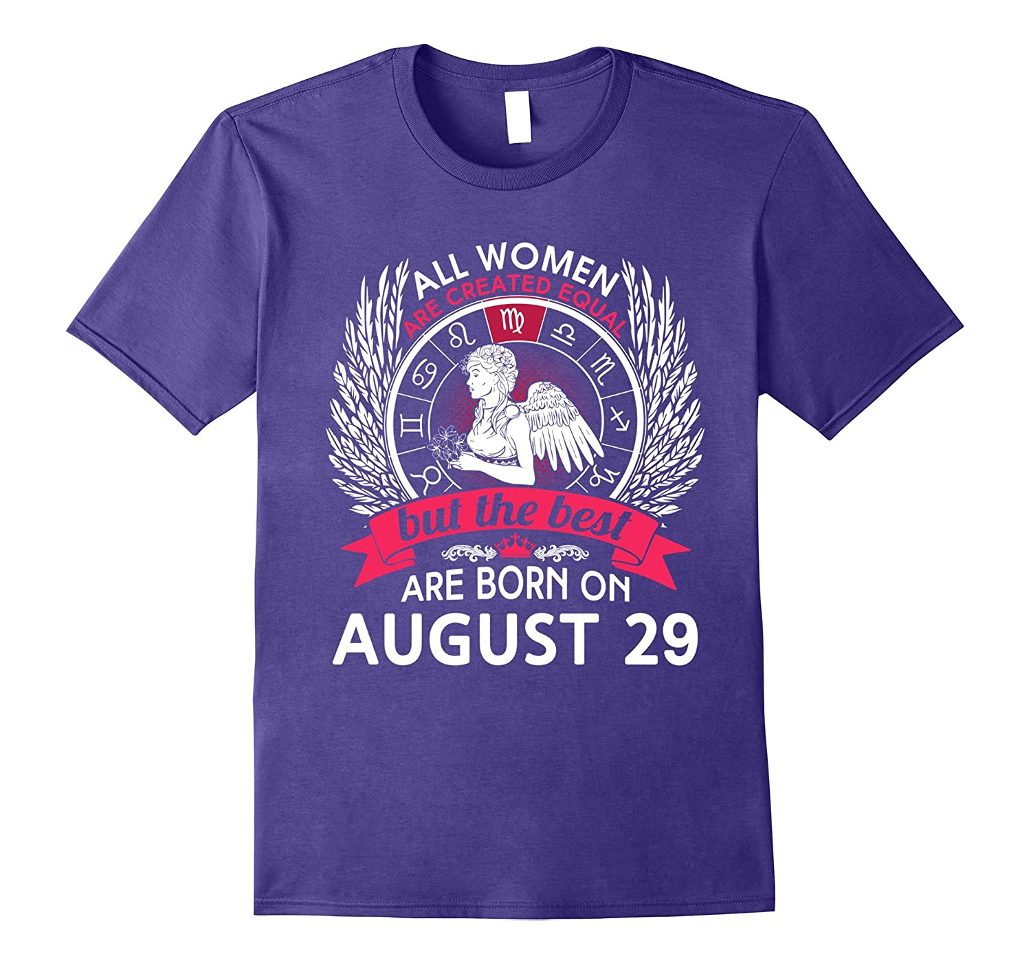 All Women Are Created Equal Born On August 29 T-shirt- TPT