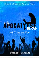 The Apocalypse Blog Book 3: Into the After Kindle Edition
