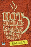 Hot Chocolate is Thicker than Blood