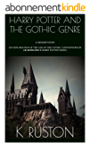 Harry Potter and the Gothic Genre: A dissertation. (English Edition)