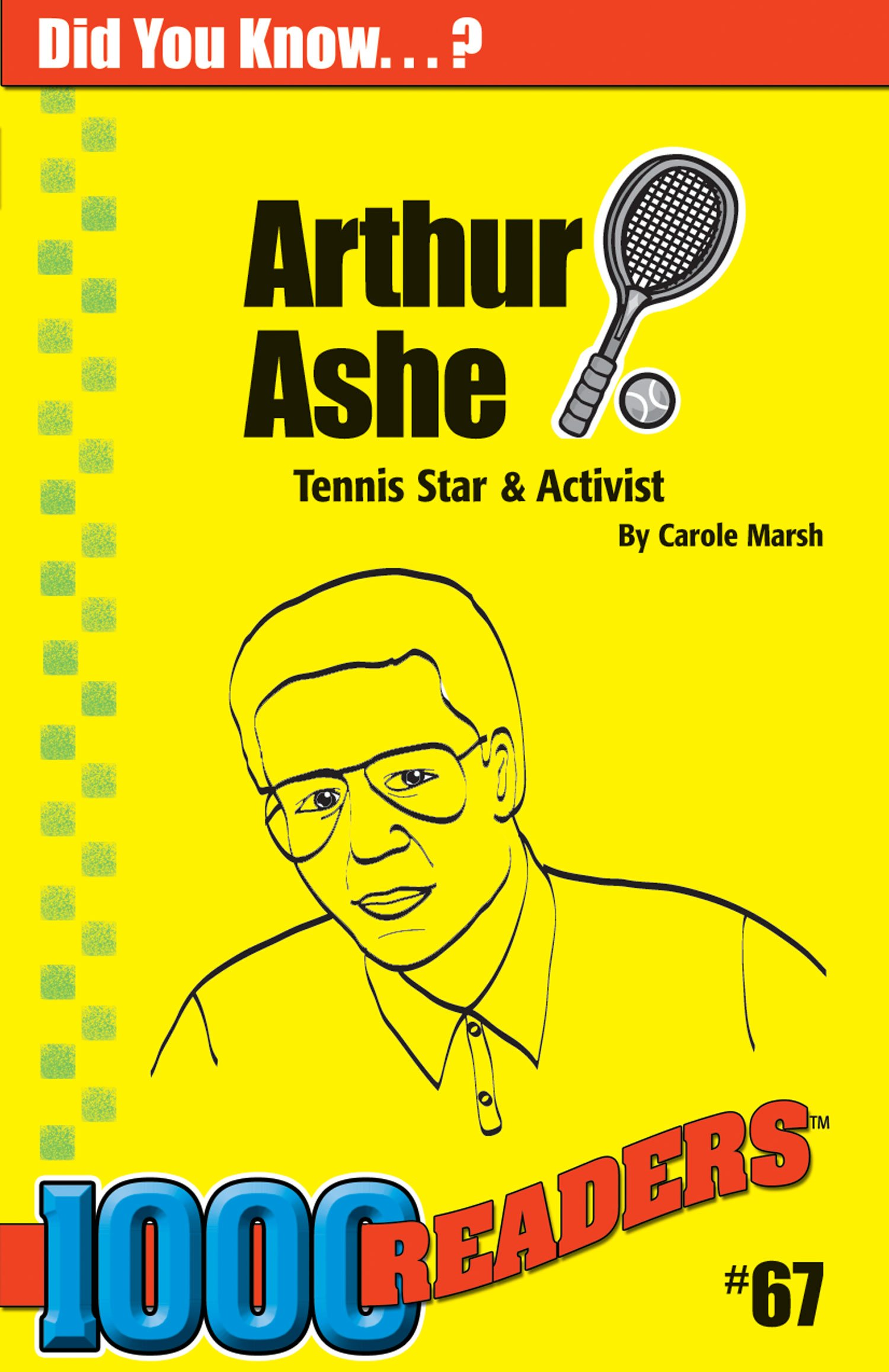 Arthur Ashe: Tennis Star and Activist (67) (1000 Readers)