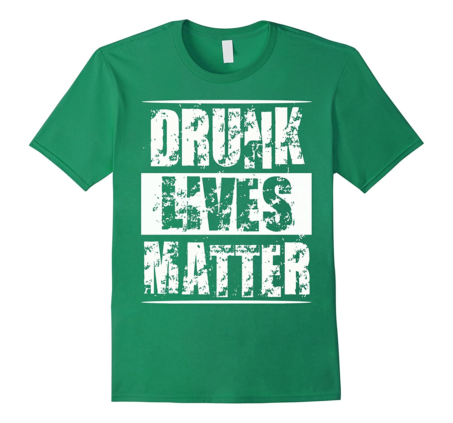 0c11b010 DRUNK LIVES MATTER Drinking Beer Irish Party Fun T-Shirt-ANZ ...