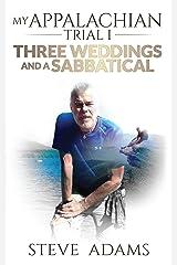 My Appalachian Trial I: Three Weddings and a Sabbatical Kindle Edition