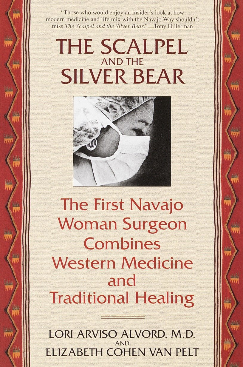 The Scalpel and the Silver Bear: The First Navajo Woman