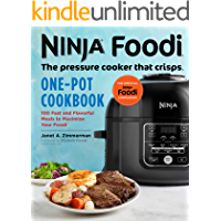 Ninja Foodi: The Pressure Cooker that Crisps: One-Pot Cookbook: 100 Fast and Flavorful Meals to Maximize Your Foodi…