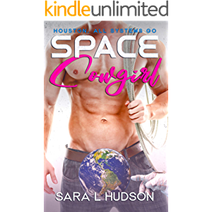 Space Cowgirl: Houston, All Systems GO (Space Series Book 2)