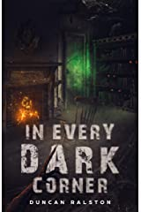 In Every Dark Corner: Horror Stories Kindle Edition