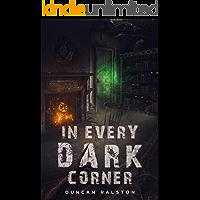 In Every Dark Corner: Horror Stories book cover