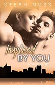 Inspired By You (Love in the City Book 6)