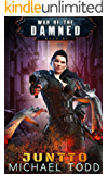 Juntto: A Supernatural Action Adventure Opera (War of the Damned Book 7)