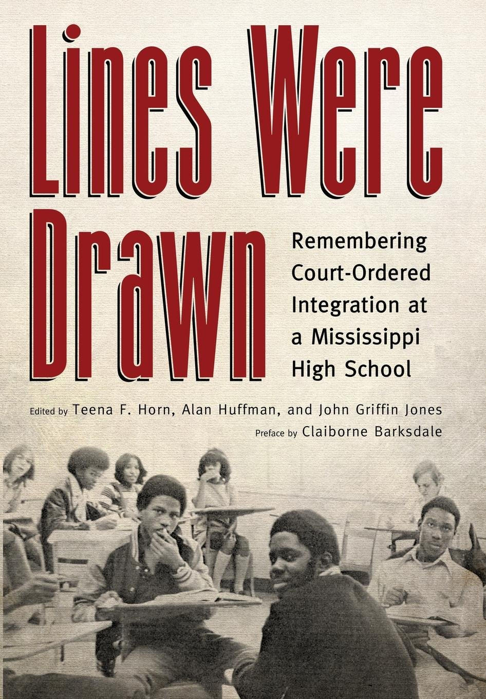 Lines Were Drawn: Remembering Court-Ordered Integration at a Mississippi High School pdf
