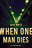 When One Man Dies: A Jackson Donne Novel