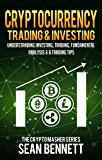 Cryptocurrency Trading & Investing: Understanding Crypto Trading, Technical Analysis & 6 Trading Tips for Beginners (Full Guide to Bitcoin & Altcoin Trading, ... Trading) (The Cryptomasher Series Book 5)