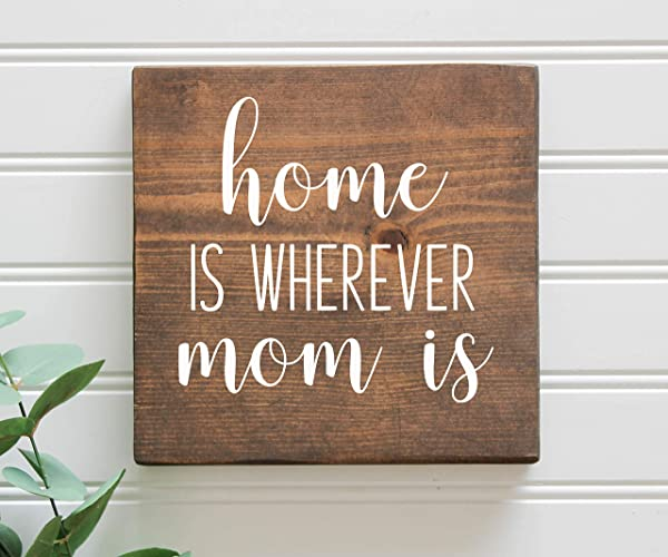 Home Is Wherever Mom Is Rustic Wooden Farmhouse Sign