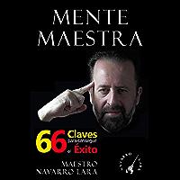 Mente Maestra: Las 66 Claves para Conseguir el Éxito (Spanish Edition) book cover