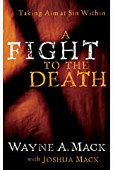 A Fight to the Death: Taking Aim at Sin Within (Strength for Life) Kindle Edition