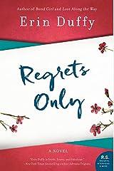 Regrets Only: A Novel