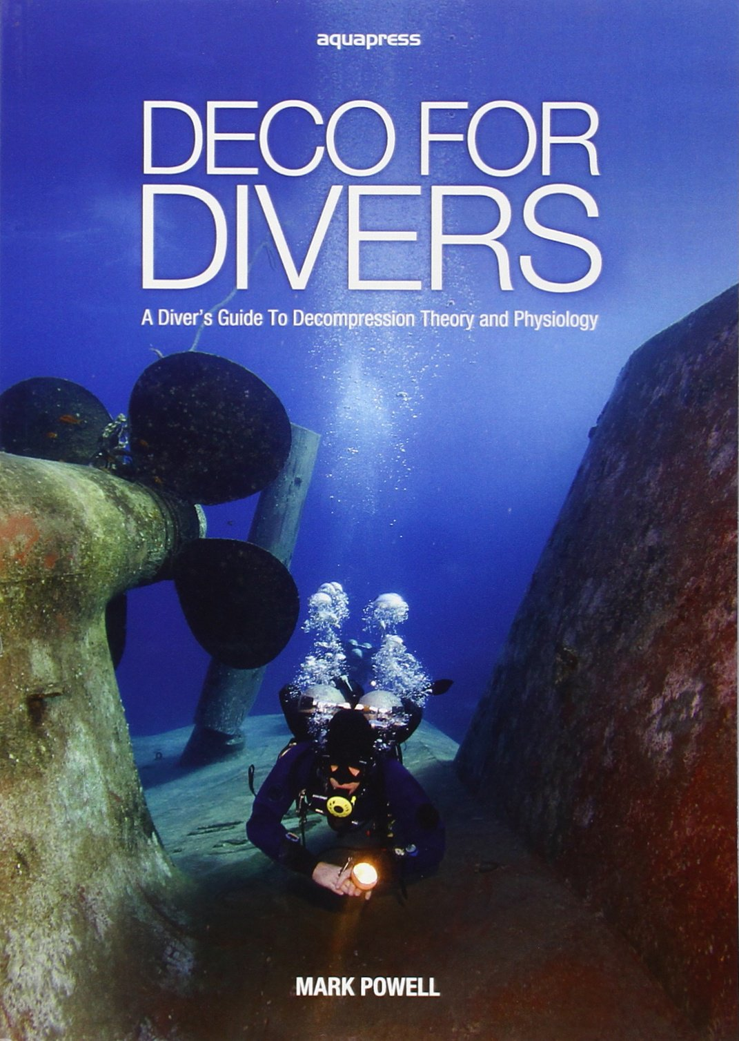 Deco for Divers: Decompression Theory and Physiology