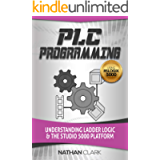 PLC Programming Using RSLogix 5000: Understanding Ladder Logic and the Studio 5000 Platform