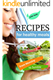 Recipes for healthy meals from Monday to Sunday:  healthy breakfasts, interesting snacks, delicious and light soups, dietary dinner, recipes from cottage cheese.