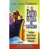 El éxito no llega por casualidad (Programación Neurolingüística) (Spanish Edition)