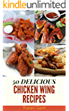Chicken Wing Recipes : 50 Delicious of Chicken Wing Cookbook (Chicken Wing Recipes, Chicken Wings Cookbook, My Recipe Book, Recipe books, Book Recipe) (Karen Gant Recipes Cookbook No.5)
