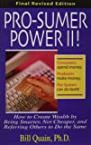 Pro-Sumer Power II ! How to Create Wealth by Being Smarter, Not Cheaper, and Referring Others to Do the Same
