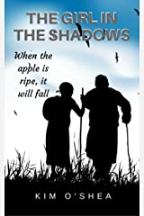 The Girl in the Shadows Part 3: When the Apple is Ripe, it will Fall Kindle Edition