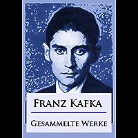 Franz Kafka - Gesammelte Werke (German Edition)