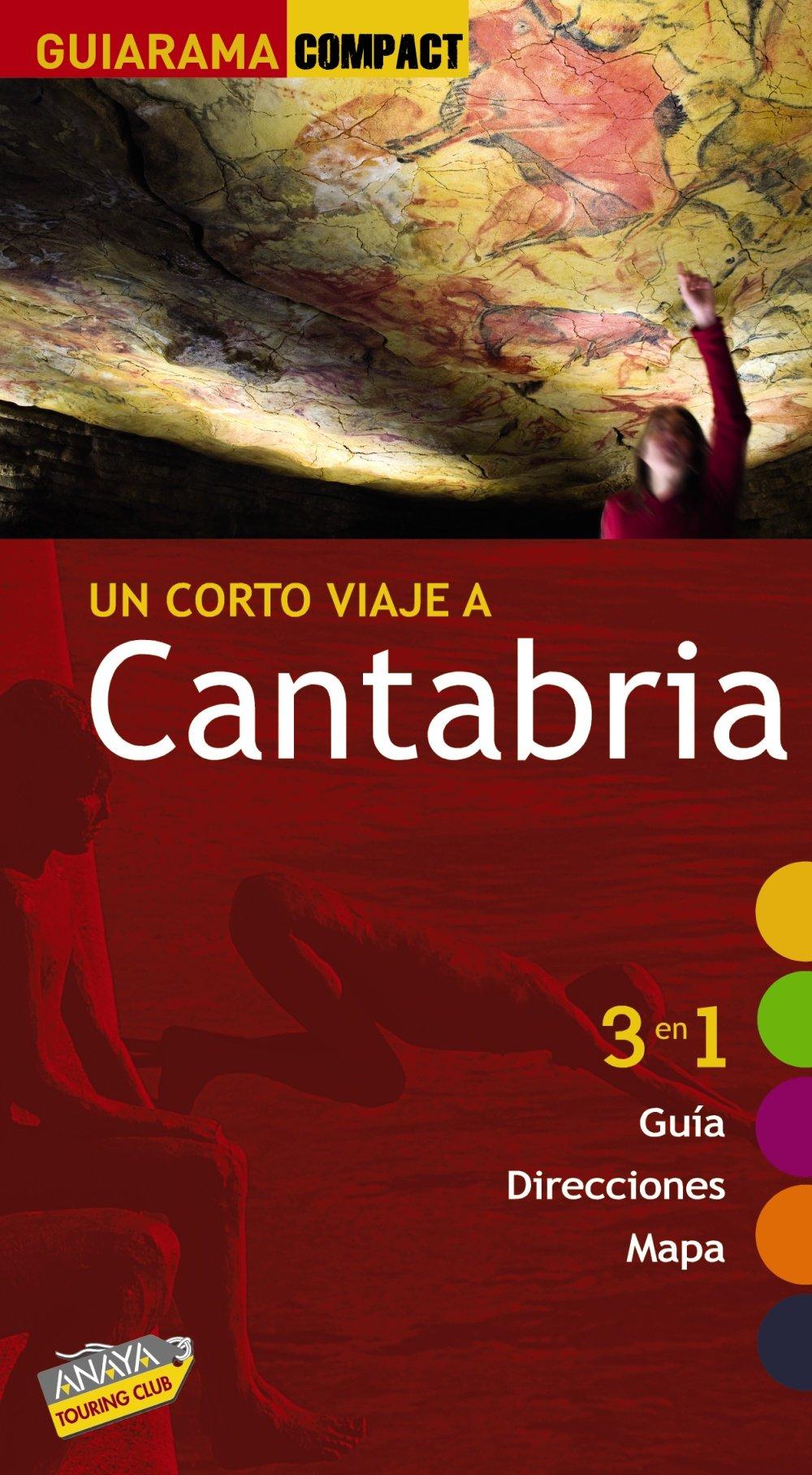 Un corto viaje a Cantabria 2010: 3 en 1 guía, direcciones, mapa guía compact Guiarama Compact - España: Amazon.es: Castro Gomez, Jesús De: Libros