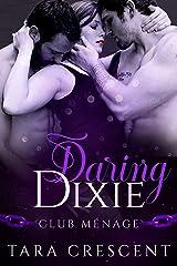 Daring Dixie: A MFM Menage Romance (Club Menage) Kindle Edition