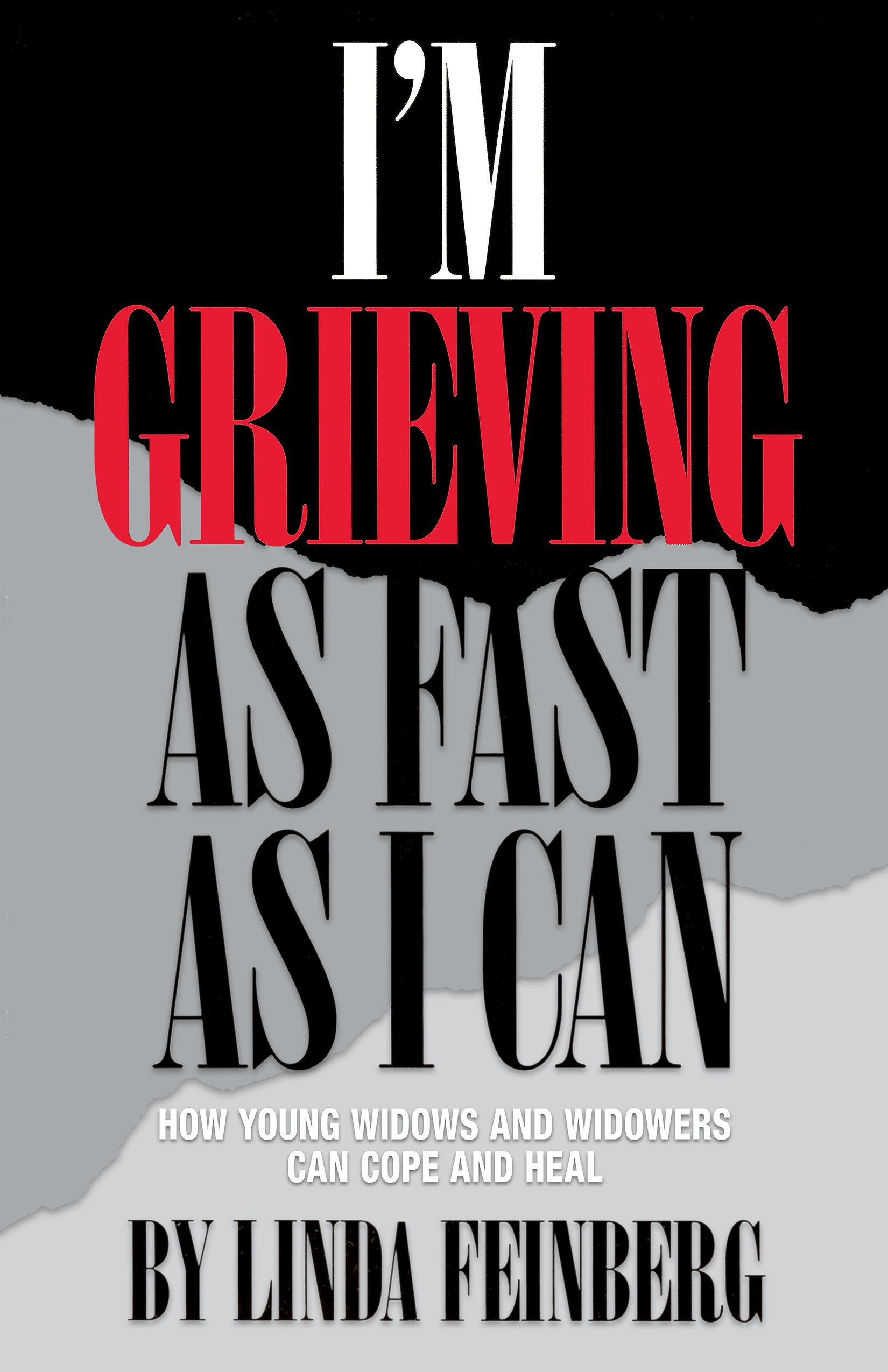 I'm Grieving As Fast As I Can: How Young Widows And Widowers Can Cope And  Heal: Linda Feinberg: 9780882820958: Amazon: Books
