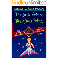 The Little Prince - Der Kleine Prinz: Bilingual parallel text - Zweisprachiger paralleler Text: English - German / Englisch - Deutsch (Dual Language Easy Reader 56) (German Edition)