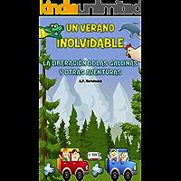 Un verano inolvidable. La liberación de las gallinas y otras aventuras: Libro infantil. Lectura de 8-9 a 11-12 años.