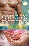 Omega's Protector: An Mpreg Romance (Poppy Field Mpreg Romance Book 6) (English Edition)