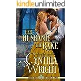 Her Husband, the Rake (Rakes & Rebels: The Raveneau Family Book 2)