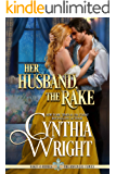 Her Husband, the Rake (Rakes & Rebels: The Raveneau Family Book 2)